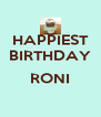 HAPPIEST BIRTHDAY  RONI  - Personalised Poster A4 size