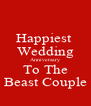 Happiest  Wedding Anniversary To The Beast Couple - Personalised Poster A4 size