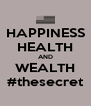 HAPPINESS HEALTH AND WEALTH #thesecret - Personalised Poster A4 size