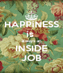 HAPPiNESS is  always an INSIDE JOB - Personalised Poster A4 size