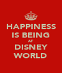 HAPPINESS IS BEING AT DISNEY WORLD - Personalised Poster A4 size