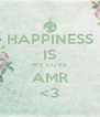 HAPPINESS IS MY LOVE AMR <3 - Personalised Poster A4 size