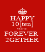 HAPPY 10[ten] MONTH FOREVER  2GETHER - Personalised Poster A4 size