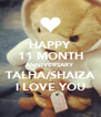 HAPPY 11 MONTH ANNIVERSARY TALHA/SHAIZA I LOVE YOU - Personalised Poster A4 size