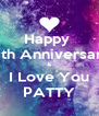 Happy  11th Anniversary & I Love You PATTY - Personalised Poster A4 size