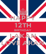HAPPY 12TH BIRTHDAY LAKAN LOVE ARAN - Personalised Poster A4 size