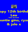 happy 12th birthday Leo lots of love auntie gina, ryan & jalo x - Personalised Poster A4 size