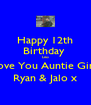 Happy 12th Birthday  Leo Love You Auntie Gina Ryan & Jalo x - Personalised Poster A4 size
