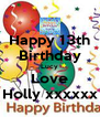 Happy 13th Birthday Lucy Love Holly xxxxxx - Personalised Poster A4 size