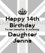 Happy 14th Birthday To our beautiful & amazing  Daughter Jenna - Personalised Poster A4 size
