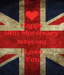 Happy 14th Monthsary Babyoong I Love You - Personalised Poster A4 size