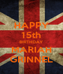 HAPPY 15th BIRTHDAY MARIAH GRINNEL - Personalised Poster A4 size