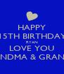 HAPPY 15TH BIRTHDAY RYAN LOVE YOU GRANDMA & GRANDPA - Personalised Poster A4 size