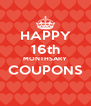 HAPPY 16th MONTHSARY COUPONS  - Personalised Poster A4 size