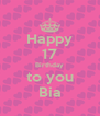 Happy 17 Birthday to you Bia - Personalised Poster A4 size