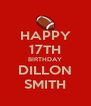 HAPPY 17TH BIRTHDAY DILLON SMITH - Personalised Poster A4 size
