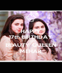 HAPPY 17th BIRTHDAY TO BEAUTY QUEEEN MEHAR - Personalised Poster A4 size