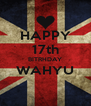 HAPPY 17th BITRHDAY WAHYU  - Personalised Poster A4 size