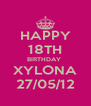 HAPPY 18TH BIRTHDAY  XYLONA 27/05/12 - Personalised Poster A4 size