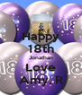 Happy 18th Jonathan Love Amy. R - Personalised Poster A4 size