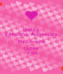 Happy 2 Months  Aniversary My Love Raj I Love You - Personalised Poster A4 size
