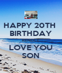 HAPPY 20TH  BIRTHDAY KENDLE LOVE YOU SON - Personalised Poster A4 size