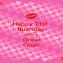 Happy 21st  Birthday Have a Great One!! - Personalised Poster A4 size