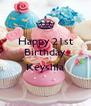 Happy 21st Birthday  Keyshla  - Personalised Poster A4 size