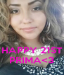 HAPPY 21ST PRIMA<3 - Personalised Poster A4 size