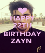 HAPPY 22TH  BIRTHDAY ZAYN  - Personalised Poster A4 size