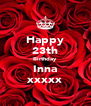 Happy 23th Birthday Inna xxxxx - Personalised Poster A4 size