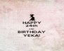 HAPPY 24th AND BIRTHDAY YEKA! - Personalised Poster A4 size