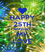 HAPPY 25TH BIRTHDAY MY LOVE - Personalised Poster A4 size