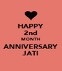 HAPPY 2nd MONTH ANNIVERSARY JATI - Personalised Poster A4 size