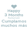 Happy 3 Months Puchurrumi Cumplamos muchos más - Personalised Poster A4 size