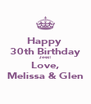 Happy  30th Birthday Jess! Love, Melissa & Glen - Personalised Poster A4 size