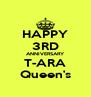 HAPPY 3RD ANNIVERSARY T-ARA Queen's - Personalised Poster A4 size