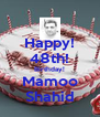 Happy! 48th! Birthday! Mamoo Shahid - Personalised Poster A4 size