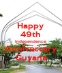 Happy 49th Independence Anniversary Guyana - Personalised Poster A4 size