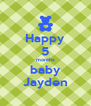 Happy 5 months baby Jayden - Personalised Poster A4 size