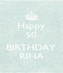Happy 50  BIRTHDAY RINA - Personalised Poster A4 size