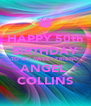 HAPPY 50th BIRTHDAY TO MY SWEET FRIEND ANGEL  COLLINS - Personalised Poster A4 size