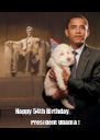Happy 54th Birthday                         President Obama - Personalised Poster A4 size