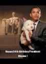 Happy 54th Birthday President Obama ! - Personalised Poster A4 size