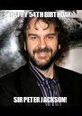 HAPPY 54TH BIRTHDAY SIR PETER JACKSON!  - Personalised Poster A4 size