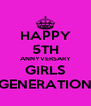 HAPPY 5TH ANNYVERSARY GIRLS GENERATION - Personalised Poster A4 size