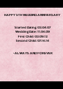 HAPPY 5TH WEDDING ANNIVERSARY    Started Dating: 03.04.07 Wedding Date: 11.04.09 First Child: 03.09.12 Second Child: 07.14.14   -ALWAYS AND FOREVER  - Personalised Poster A4 size