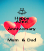 Happy 62nd Anniversary  Mum  & Dad - Personalised Poster A4 size