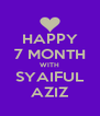 HAPPY 7 MONTH WITH SYAIFUL AZIZ - Personalised Poster A4 size