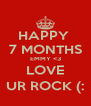 HAPPY  7 MONTHS EMMY <3 LOVE UR ROCK (: - Personalised Poster A4 size
